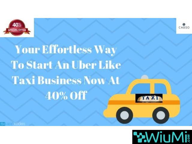 Your Effortless Way To Start An Uber Like Taxi Business Now